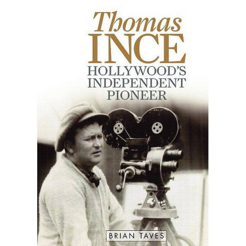 Thomas Ince - (Screen Classics) by  Brian Taves (Hardcover) - image 1 of 1