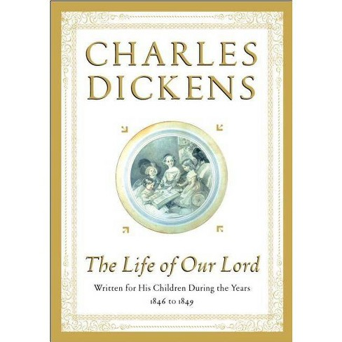 The Life of Our Lord - by  Charles Dickens (Hardcover) - image 1 of 1