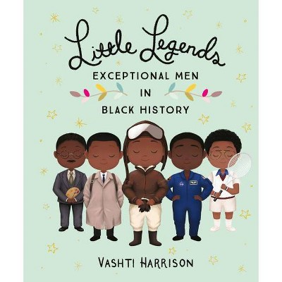 Little Legends: Exceptional Men in Black History - by Vashti Harrison (Hardcover)