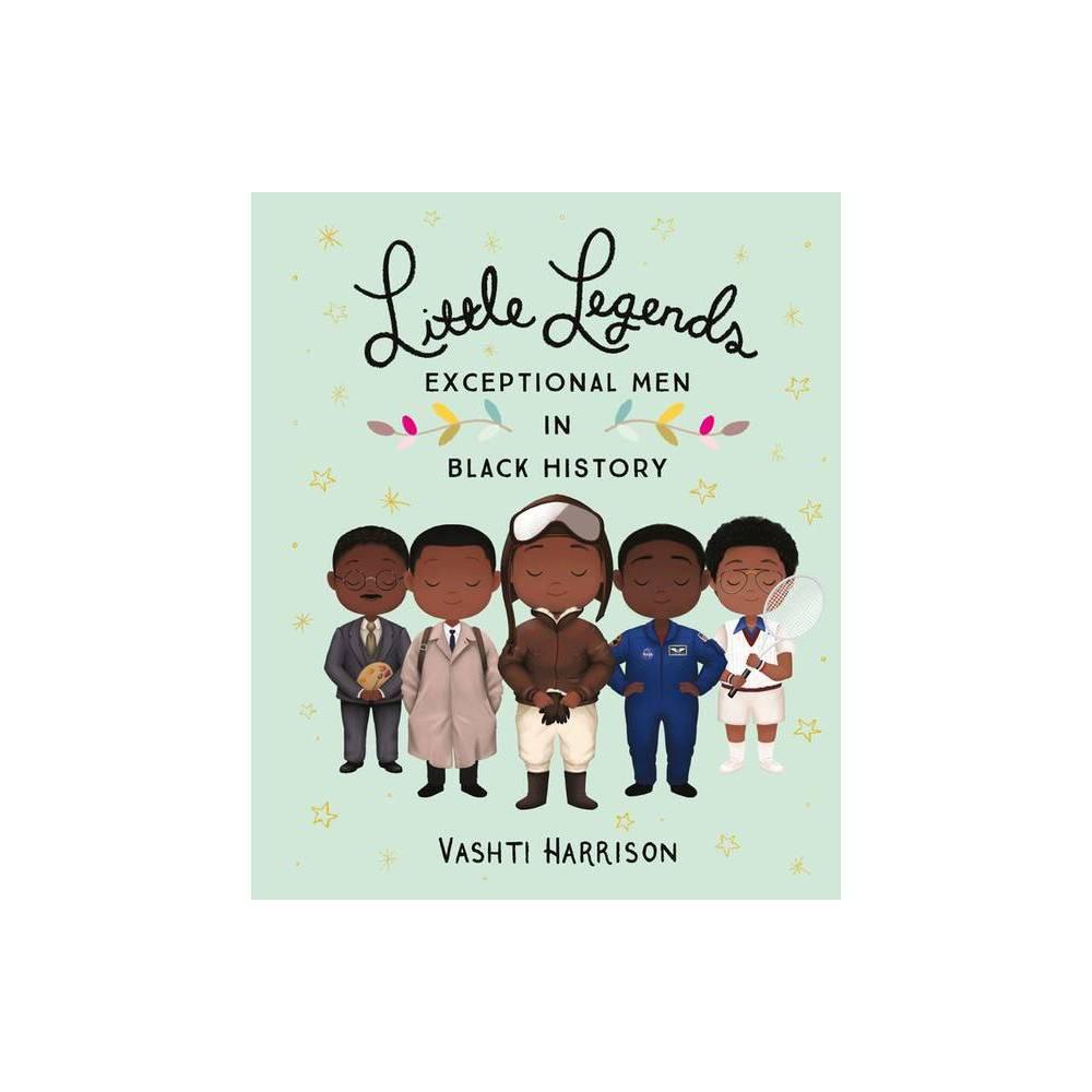 Little Legends Exceptional Men In Black History By Vashti Harrison Hardcover