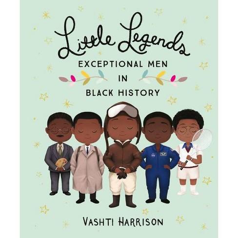 Little Legends: Exceptional Men in Black History - by Vashti Harrison (Hardcover) - image 1 of 1