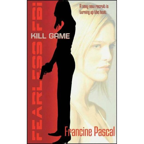 Kill Game - (Fearless FBI) by  Francine Pascal (Paperback) - image 1 of 1