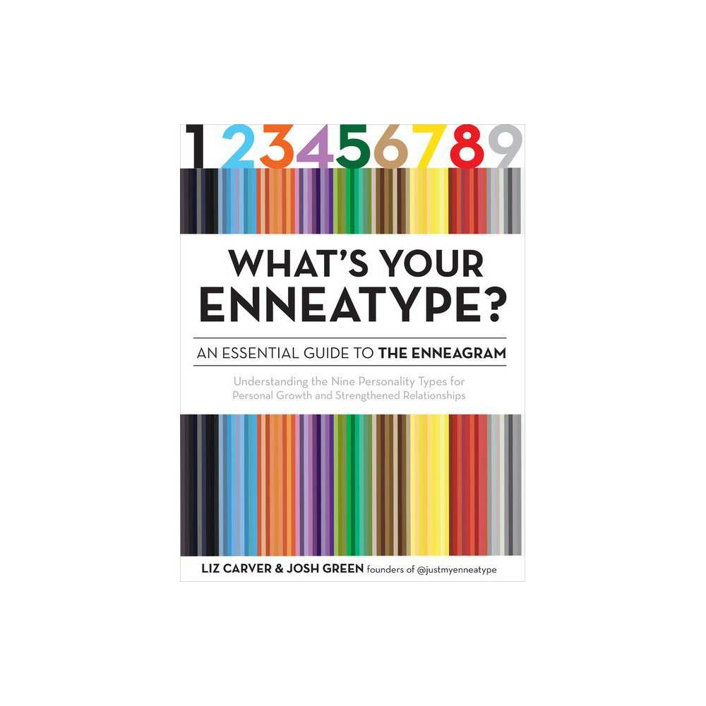 What S Your Enneatype An Essential Guide To The Enneagram By Josh Green Liz Carver Paperback
