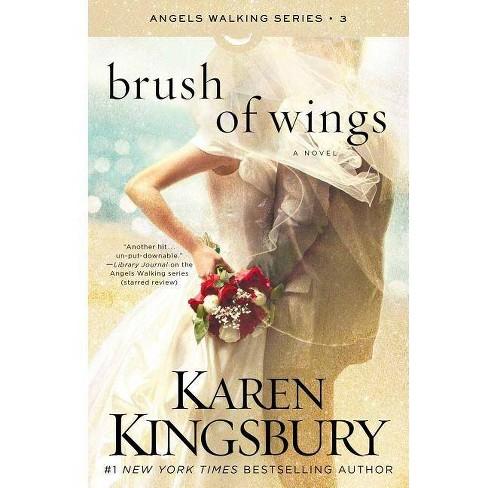 Brush of Wings - (Angels Walking) by  Karen Kingsbury (Paperback) - image 1 of 1