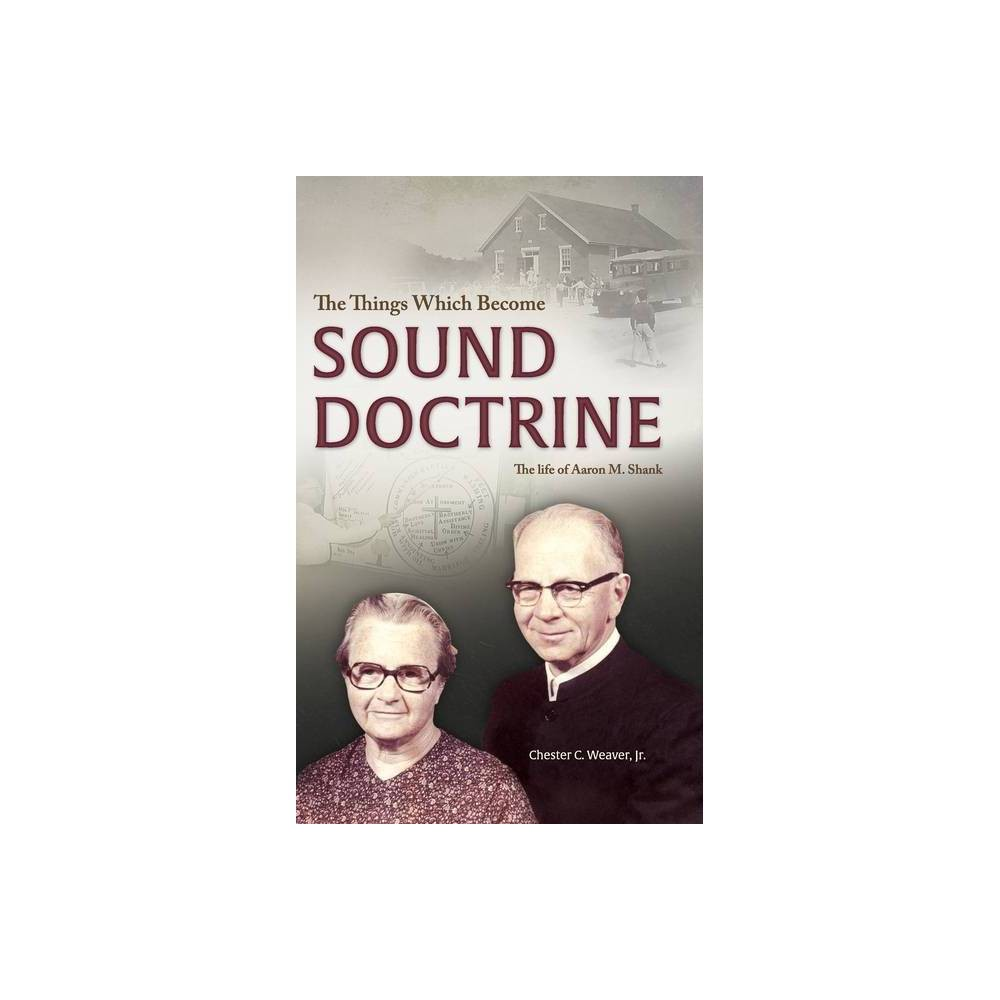 ISBN 9781680010282 product image for The Things Which Be Sound Doctrine - by Chester C Weaver (Hardcover) | upcitemdb.com