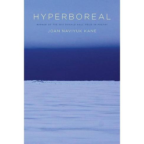 Hyperboreal - (Pitt Poetry) by  Joan Naviyuk Kane (Paperback) - image 1 of 1