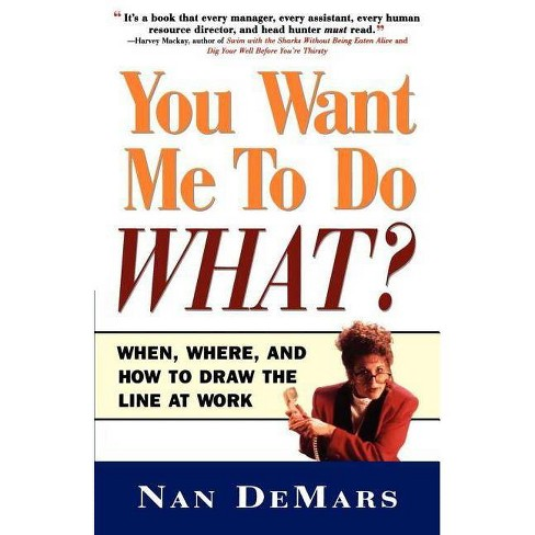 You Want Me to Do What - by  Nan Demars (Paperback) - image 1 of 1
