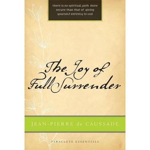 Joy of Full Surrender (Revised) - (Paraclete Essentials) by  Jean Pierre de Caussade (Paperback) - image 1 of 1