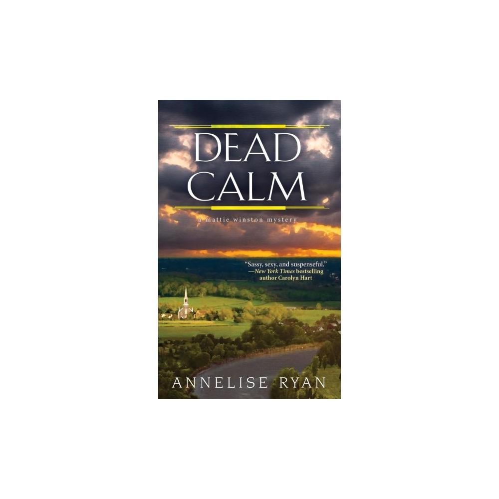Dead Calm - Reprint (Mattie Winston Mystery) by Annelise Ryan (Paperback)