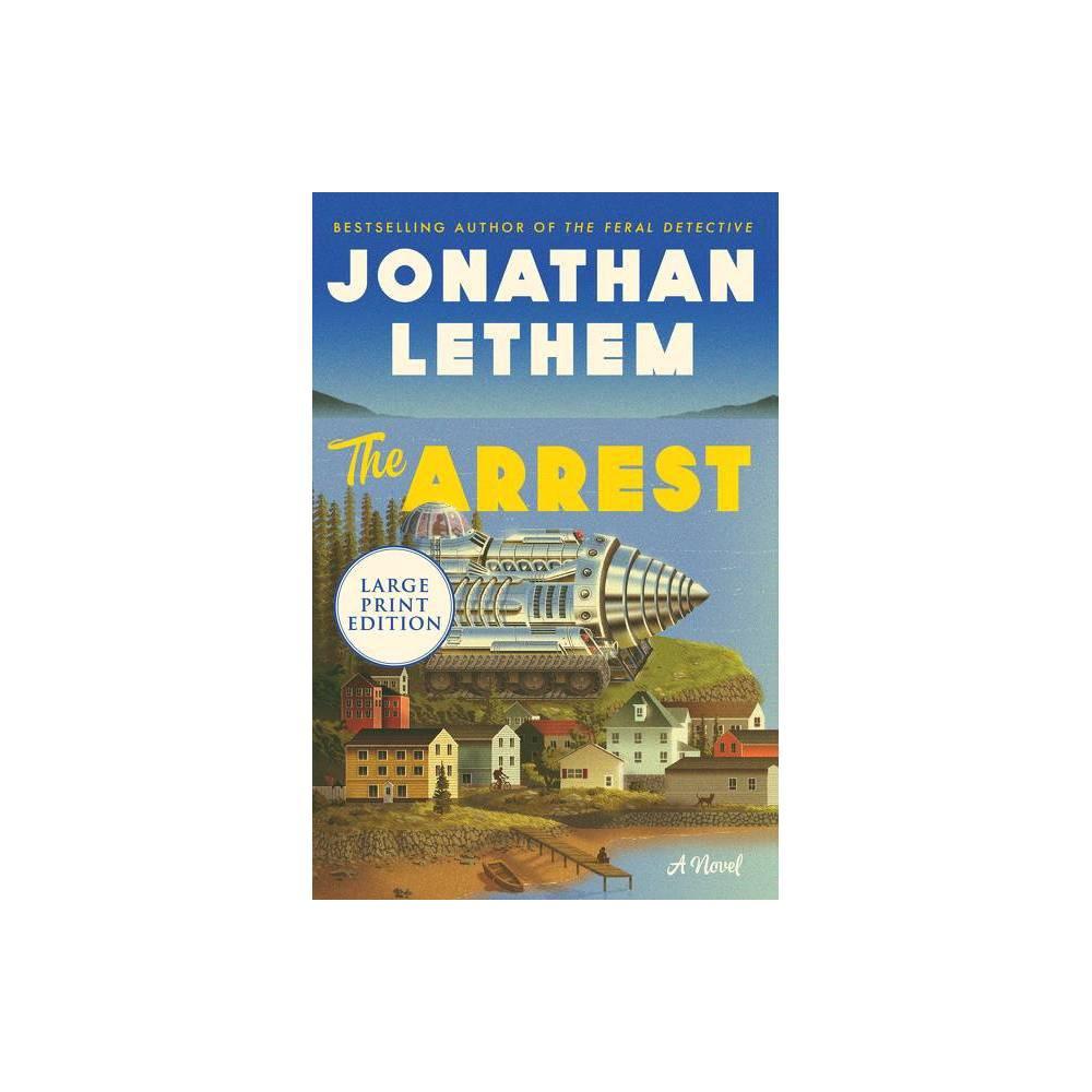 The Arrest Large Print By Jonathan Lethem Paperback