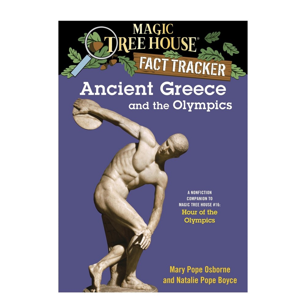 Ancient Greece and the Olympics : A Nonfiction Companion to Magic Tree House #16: Hour of the Olympics
