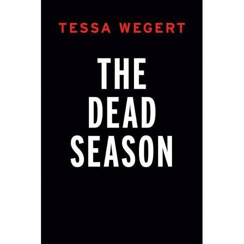 The Dead Season - (A Shana Merchant Novel) by  Tessa Wegert (Paperback) - image 1 of 1