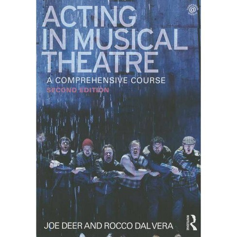 Acting in Musical Theatre - 2 Edition by  Joe Deer & Rocco Dal Vera (Paperback) - image 1 of 1