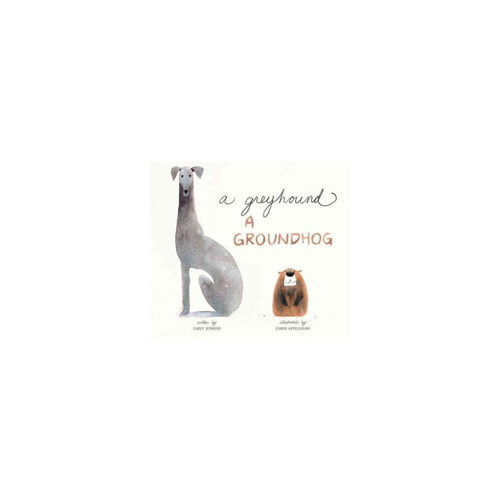 Greyhound, a Groundhog (Hardcover) (Emily Jenkins)