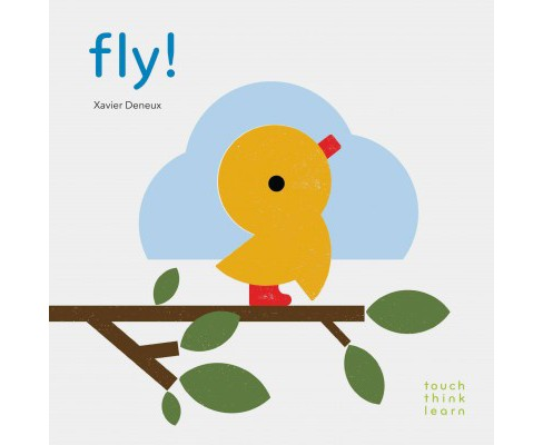Fly! (Hardcover) (Xavier Deneux) - image 1 of 1