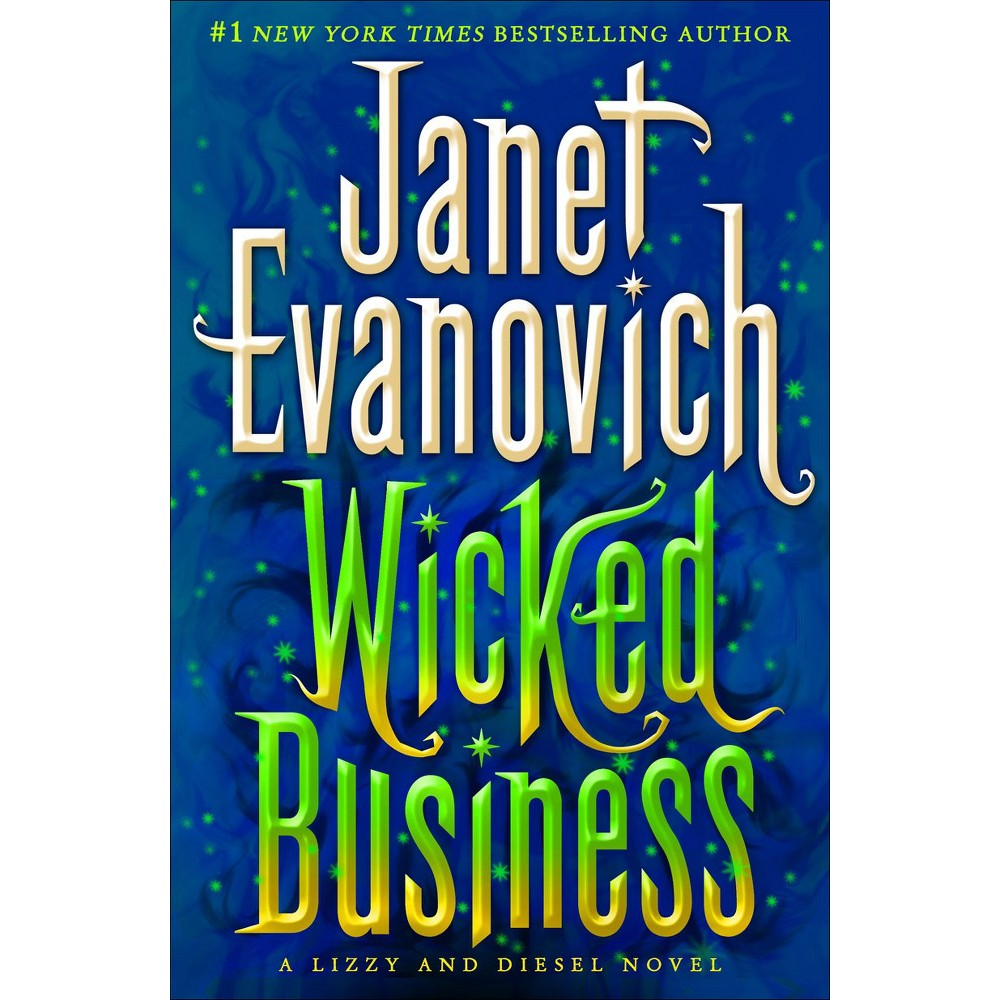 Wicked Business: A Lizzy and Diesel Novel (Hardcover) by Janet Evanovich