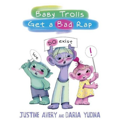 Baby Trolls Get a Bad Rap - (Underrated Babies) by  Justine Avery (Paperback) - image 1 of 1