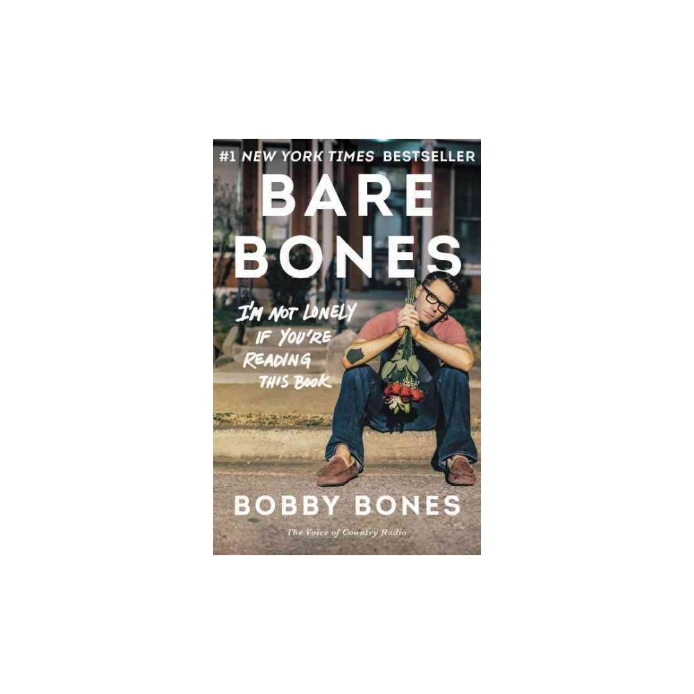 Bare Bones : I'm Not Lonely If You're Reading This Book (Reprint) (Paperback) (Bobby Bones)