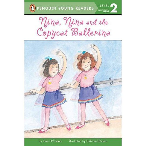 Nina, Nina, and the Copycat Ballerina - (All Aboard Reading (Paperback)) by  Jane O'Connor (Paperback) - image 1 of 1