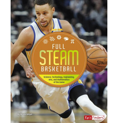 Full STEAM Basketball : Science, Technology, Engineering, Arts, and Mathematics of the Game - Reprint - image 1 of 1
