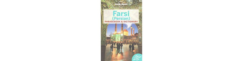 Baker Lonely Planet Farsi Persian Phrasebook & Dictionary (Bilingual) (Paperback)