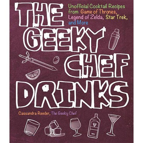 The Geeky Chef Drinks - by  Cassandra Reeder (Paperback) - image 1 of 1