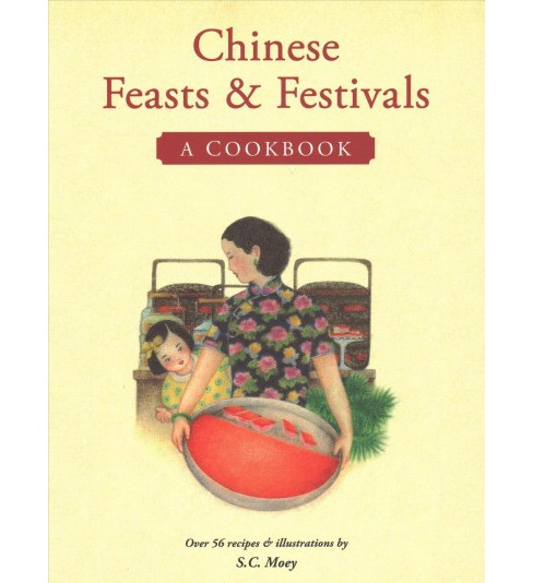 Chinese Feasts & Festivals : A Cookbook (Reprint) (Paperback) (S. C. Moey) - image 1 of 1
