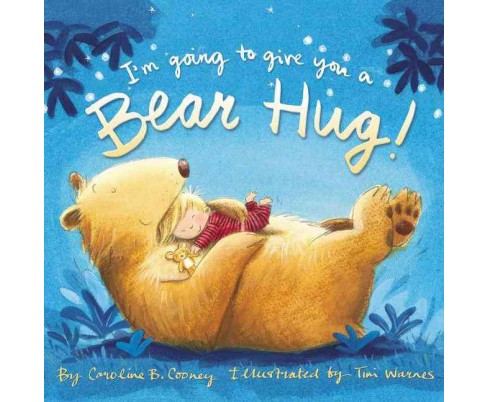 I'm Going to Give You a Bear Hug! (Hardcover) (Caroline B. Cooney) - image 1 of 1