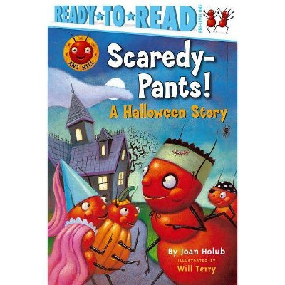 Scaredy-Pants! - (Ready-To-Read Ant Hill Kids - Level Pre1 (Paper)) by  Joan Holub (Paperback)
