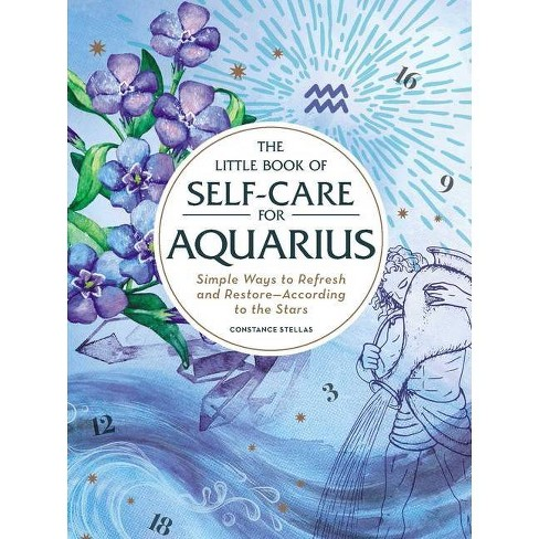 The Little Book of Self-Care for Aquarius - (Astrology Self-Care) by  Constance Stellas (Hardcover) - image 1 of 1