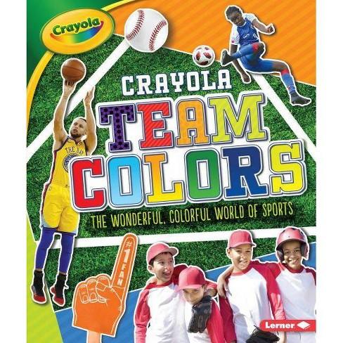 Crayola (R) Team Colors - by  Jon M Fishman (Hardcover) - image 1 of 1