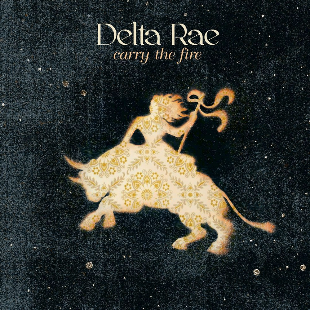 Delta Rae - Carry the Fire (CD)
