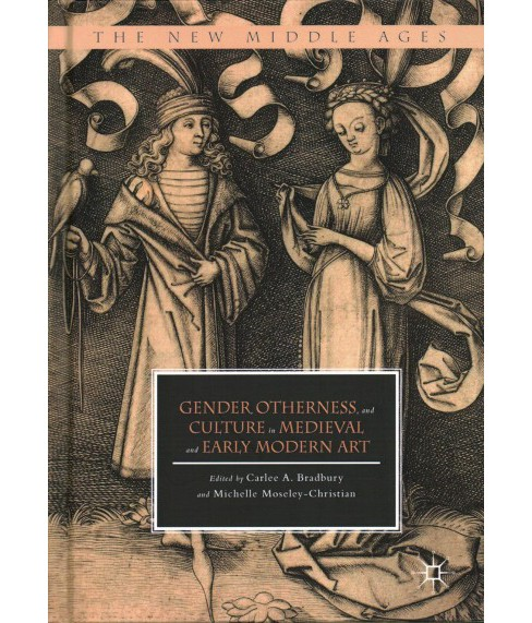 Gender, Otherness, and Culture in Medieval and Early Modern Art -  (Hardcover) - image 1 of 1
