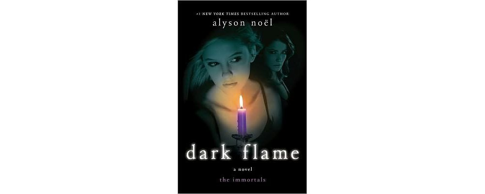 Dark Flame (Reprint) (Paperback) (Alyson Noel)