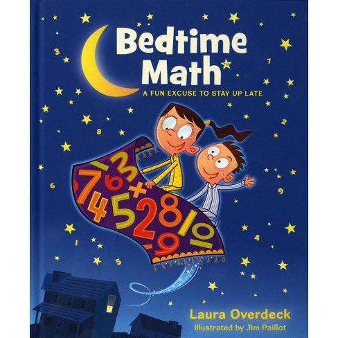 Bedtime Math: A Fun Excuse to Stay Up Late - by  Laura Overdeck (Hardcover) - image 1 of 1