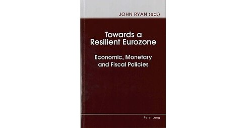 Towards a Resilient Eurozone : Economic, Monetary and Fiscal Policies (Paperback) - image 1 of 1