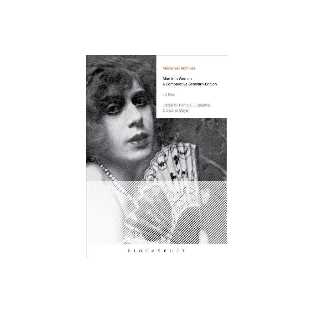 Man Into Woman - (Modernist Archives) by Lili Elbe (Hardcover)