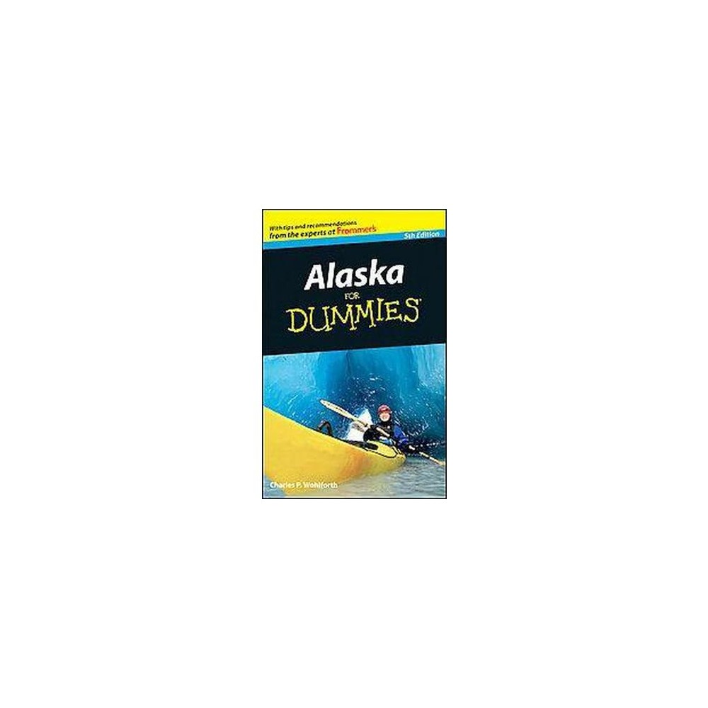Alaska for Dummies (Paperback) (Charles P. Wohlforth)