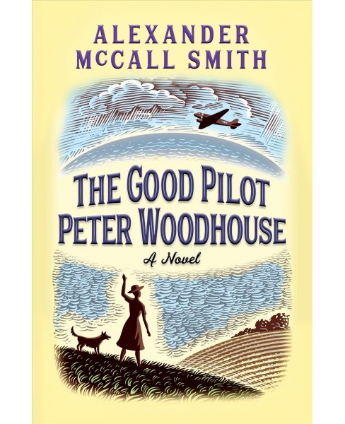 Good Pilot Peter Woodhouse -  by Alexander McCall Smith (Hardcover) - image 1 of 1