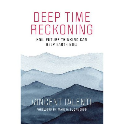 Deep Time Reckoning - (One Planet) by  Vincent Ialenti (Paperback)