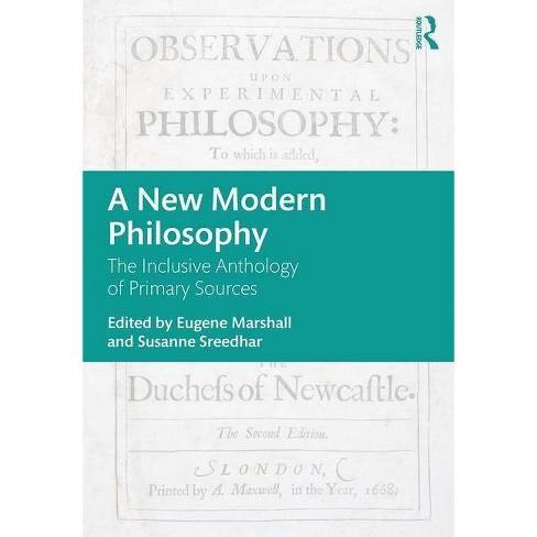 A New Modern Philosophy - by  Eugene Marshall & Susanne Sreedhar (Paperback) - image 1 of 1