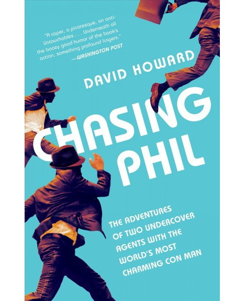 Chasing Phil : The Adventures of Two Undercover Agents With the World's Most Charming Con Man - Reprint - image 1 of 1