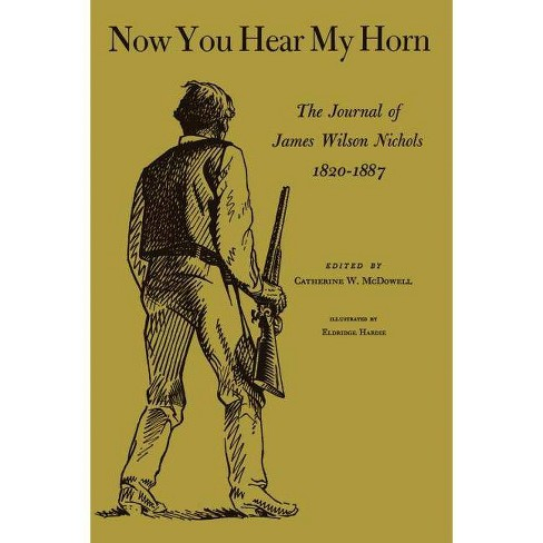 Now You Hear My Horn - by  James Wilson Nichols (Paperback) - image 1 of 1