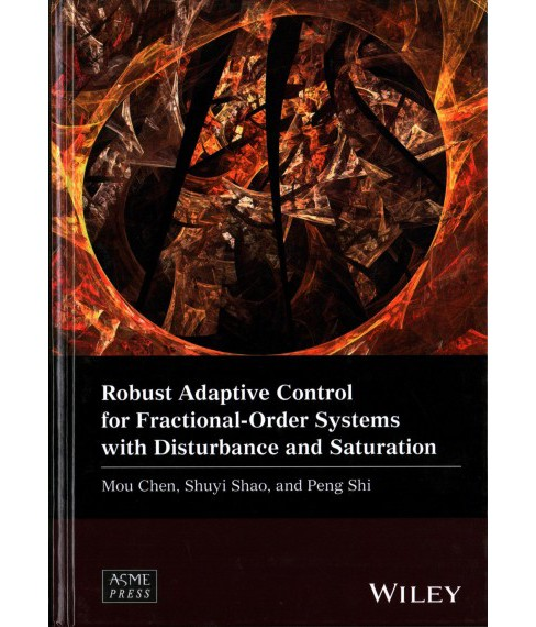 Robust Adaptive Control for Fractional-Order Systems With Disturbance and Saturation (Hardcover) (Mou - image 1 of 1