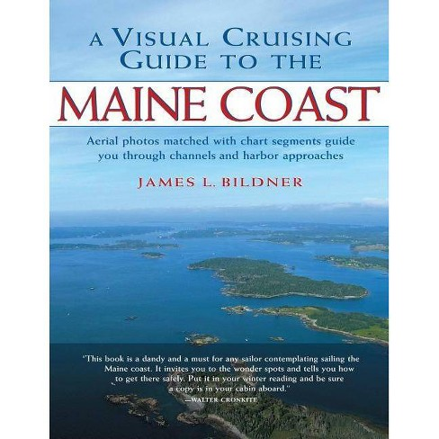 A Visual Cruising Guide to the Maine Coast - by  James L Bildner (Paperback) - image 1 of 1