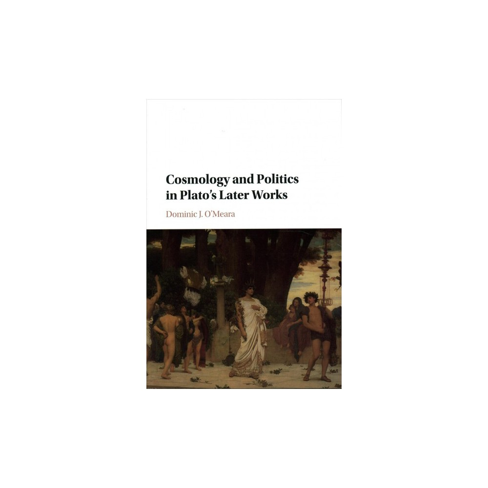 Cosmology and Politics in Plato's Later Works (Hardcover) (Dominic J. O'Meara)