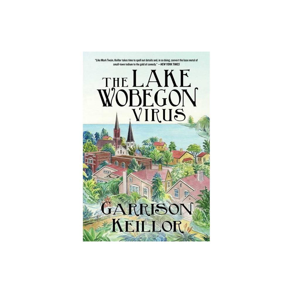 The Lake Wobegon Virus By Garrison Keillor Hardcover