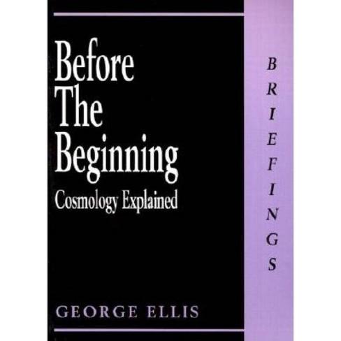 Before the Beginning - (Briefings) by  George Ellis (Paperback) - image 1 of 1