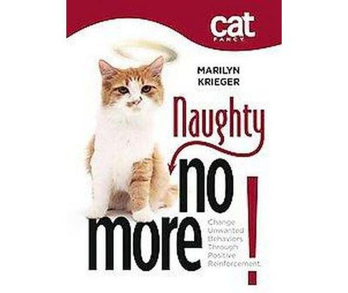 Naughty No More : Change Unwanted Behaviors Through Positive Reinforcement (Paperback) (Marilyn Krieger) - image 1 of 1