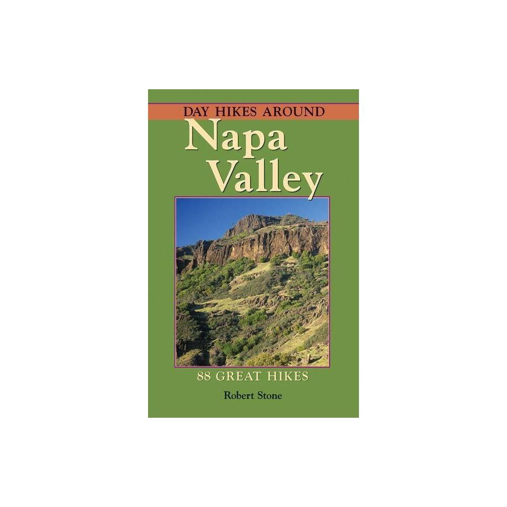 Day Hikes Around Napa Valley By Robert Stone Paperback